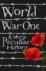 World War One (Very Peculiar History)