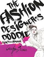The Fashion Designer's Doodle Sketchbook