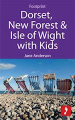 Dorset, New Forest & Isle of Wight with Kids (Footprint with Kids)