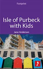 Isle of Purbeck with Kids (Footprint with Kids)
