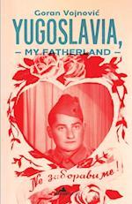 Yugoslavia, My Fatherland af Goran Vojnovic
