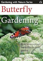 Butterfly Gardening (Gardening with Nature Series, nr. 2)