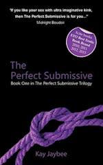 The Perfect Submissive (The Perfect Submissive Trilogy, nr. 1)
