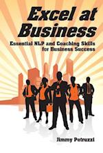 Excel at  Business (Excel at NLP, nr. 2)