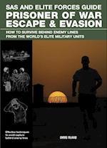Prisoner of War Escape & Evasion (SAS and Elite Forces Guide)