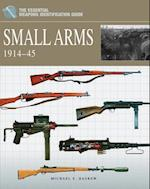 Small Arms 1914-1945 (Essential Identification Guide)