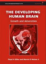 The Developing Human Brain - Growth and           Adversities (CLINICS IN DEVELOPMENTAL MEDICINE)