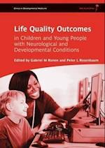 Life Quality Outcomes in Children and Young People with Neurological and Developmental Conditions: Concepts, Evidence and Practice (CLINICS IN DEVELOPMENTAL MEDICINE)