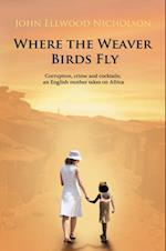Where the Weaver Birds Fly af John Nicholson
