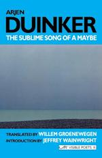 Sublime Song of a Maybe