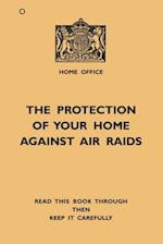 The Protection Of Your Home Against Air Raids (Old House)