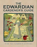 The Edwardian Gardener's Guide