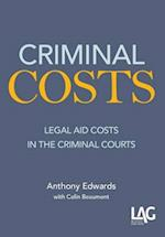 Criminal Costs: Legal Aid Costs in the Criminal Courts