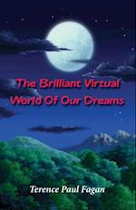 Brilliant Virtual World of Our Dreams