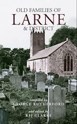Old Families of Larne and District (Gravestone Inscriptions Antrim Vol 4)