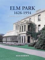 Elm Park 1626-1954: Country House to Preparatory School