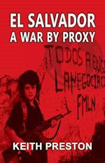 El Salvador - A War by Proxy