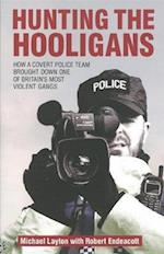 Hunting the Hooligans af Michael Layton