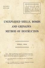 Unexploded Shells, Bombs and Grenades Method of Destruction af War Office