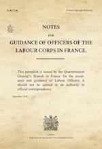 Notes for Guidance of Officers of the Labour Corps in France af War Office