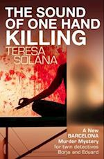 The Sound of One Hand Killing (Borja and Eduard Barcelona Murder Mysteries)