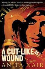 A Cut-Like Wound af Anita Nair