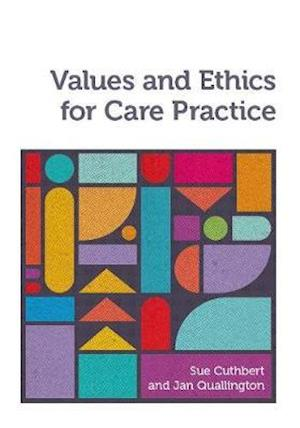 Bog, paperback Values and Ethics for Care Practice af Sue Cuthbert