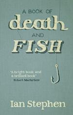 Book of Death and Fish af Ian Stephen