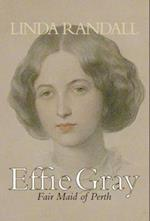Effie Gray, Fair Maid of Perth