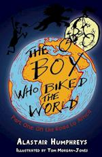 Boy who Biked the World Part One (Boy Who Biked the World)