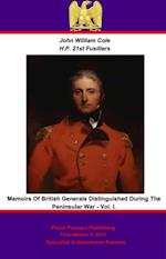 Memoirs of British Generals Distinguished During The Peninsular War. Vol I. af John William Cole