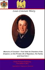 Memoirs of Constant - First Valet de Chambre to the Emperor. Vol I af Louis Constant Wairy