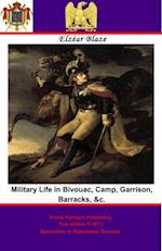Military Life in Bivouac, Camp, Garrison, Barracks, &c. af Elzear Blaze