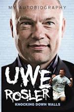 Uwe Rosler Knocking Down Walls My Autobiography