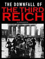 The Downfall of the Third Reich (The Campaigns of World War II)