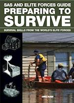 Preparing to Survive (SAS and Elite Forces Guide)