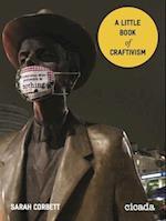 A Little Book of Craftivism af Sarah Corbett