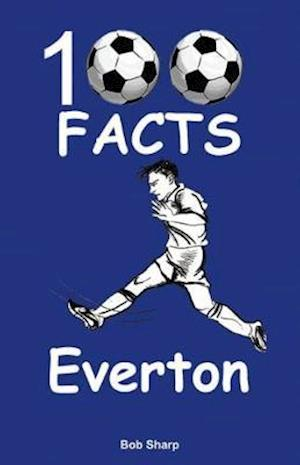 Everton - 100 Facts