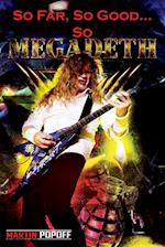 So Far, So Good... So Megadeth!