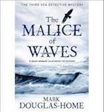 The Malice of Waves (Sea Detectives)