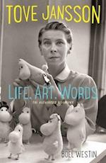 Tove Jansson Life, Art, Words