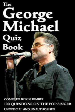 George Michael Quiz Book af Kim Kimber