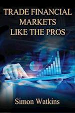 Trade Financial Markets Like the Pros