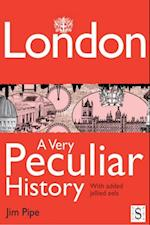 London, A Very Peculiar History (A Very Peculiar History)