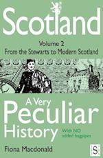 Scotland, A Very Peculiar History - Volume 2
