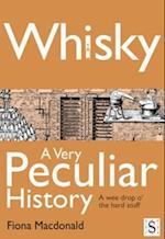 Whisky, A Very Peculiar History