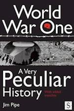 World War One, A Very Peculiar History (A Very Peculiar History)
