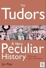 Tudors, A Very Peculiar History (A Very Peculiar History)