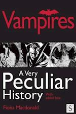 Vampires, A Very Peculiar History (A Very Peculiar History)