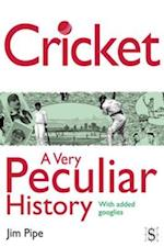 Cricket, A Very Peculiar History (A Very Peculiar History)